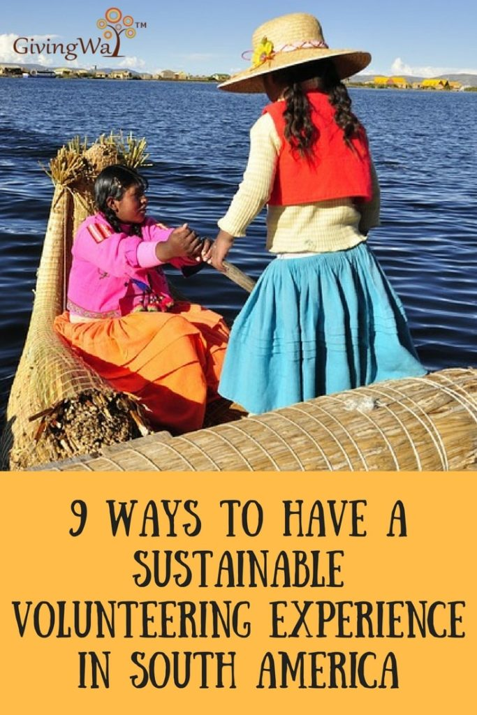 9 Ways to Have a Sustainable Volunteering Experience in South America