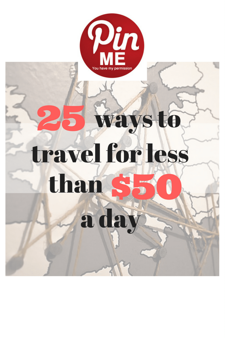 25 ways to travel for less than $50 a day